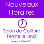 Nouveaux horaires coiffure à partir du 25 juillet 2016